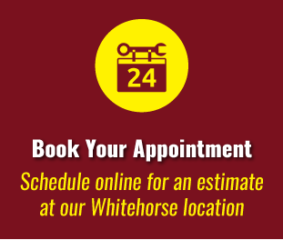 Book Your Appointment - Schedule online for an estimate at our Whitehorse location